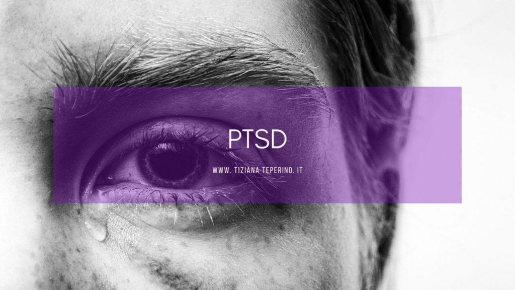 Disturbo Post Traumatico da Stress: cause, sintomi e cura.